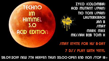 Techno im Himmel 3.0 - Acid Edition - 7th Heaven, Thun (BE) - Sa. 28.09.2019