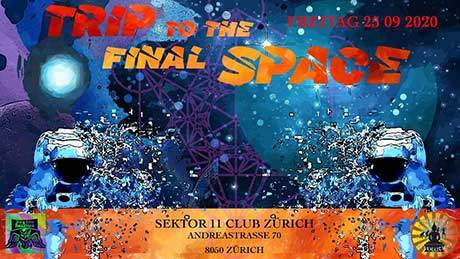 Trip To The Final Space w/Woobler - Sektor11 Club, Zürich Oerlikon (ZH) - Fr. 25.09.2020